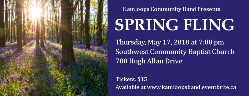 "kamloops community band presents ""spring fling"" on may 17, 2018"