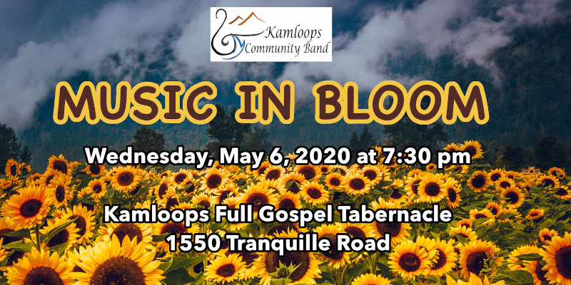 "the kamloops community band presents ""music in bloom"" on may 6, 2020"