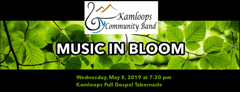 "the kamloops community band presents ""music in bloom"" on May 8, 2019"