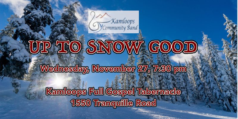 "kamloops community band presents ""up to snow good"" on november 27, 2019"